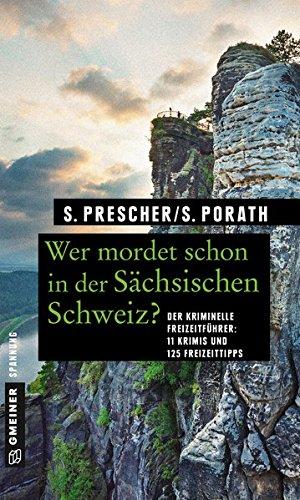 Wer mordet schon in der Sächsischen Schweiz?